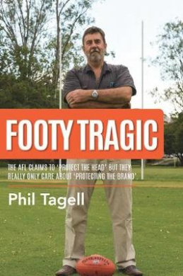 Footy Tragic: The AFL claims to 'protect the head' but they really only care about 'protecting the brand'