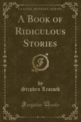 A Book of Ridiculous Stories