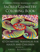 A Garden Where Mandalas Grow Sacred Geometry Coloring Book
