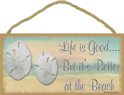 Sand Dollar Life is Good But It's Better At The Beach Sign Plaque 13cm x 25cm