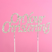 Diamante Cake Topper - On Your Christening - 10 x 5cm