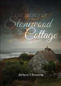 The Secret of Stonewood Cottage - Second Edition