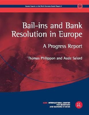 Bail-ins and Bank Resolution in Europe: A Progress Report (Geneva Reports on the World Economy)