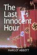 The Last Innocent Hour