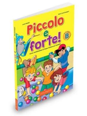Forte!: Piccolo e Forte! B - Libro + CD Audio