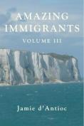 Amazing Immigrants: Volume 3