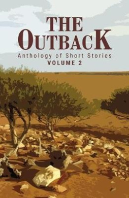 The Outback: Anthology of Short Stories: Volume 2