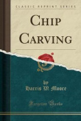 Chip Carving (Classic Reprint)