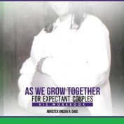 As We Grow Together Bible Study for Expectant Couples