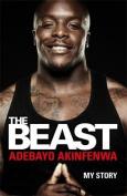 The Beast: My Story