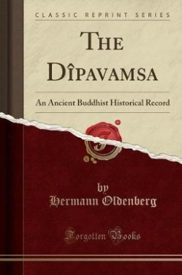 The Dipavamsa: An Ancient Buddhist Historical Record (Classic Reprint)
