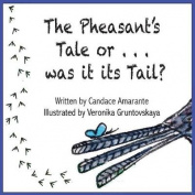 The Pheasant's Tale... or Was It Its Tail?