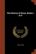 The History of Rome, Books 1 to 8