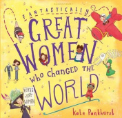 Fantastically Great Women Who Changed The World
