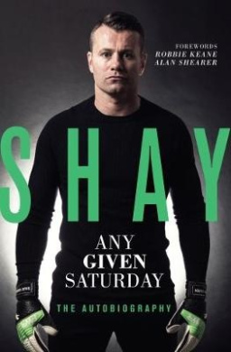 Shay: Any Given Saturday: The Autobiography