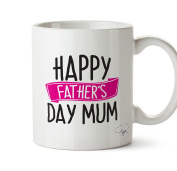 HippoWarehouse Happy Father's Day Mum 300ml Mug Cup