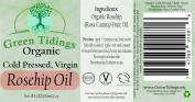 Green Tidings Organic Rosehip Oil- Cold-pressed, Virgin