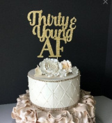 Thirty & Young AF Cake Topper