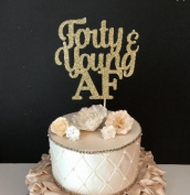 Forty & Young AF Cake Topper