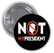 Trump Not My President 2 PACK of 7.6cm Buttons Flare by Debbie's Designs