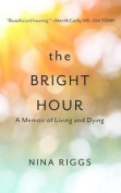 The Bright Hour [Large Print]