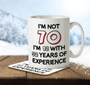 I'm Not 70 I'm 18 With 52 Years of Experience - Mug and Coaster By Inky Penguin