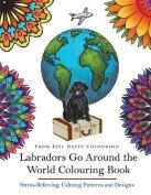 Labradors Go Around the World Colouring Book
