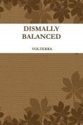 Dismally Balanced