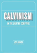 Calvinism in Light of Scripture