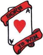 BORN TO WIN Poker Ace Jack Gambling Playing Card Casino Las Vegas Logo Jacket T shirt Patch Sew Iron on Embroidered Badge Sign Costum