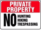 PRIVATE PROPERTY No Hunting Hiking Trespassing Sign - 25cm x 36cm Dura-Plastic