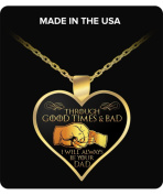 Daughter gift - Through Good Times & Bad - Necklace , Dad gift to a Daughter, Birthday Gifts