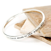 """Silver Plated Message Bangle """"Bestest Mum in the whole wide world"""""""