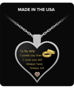 wife gifts - To My Wife - I Loved you then, I Love you still, Always have and Always will - Silver Plated