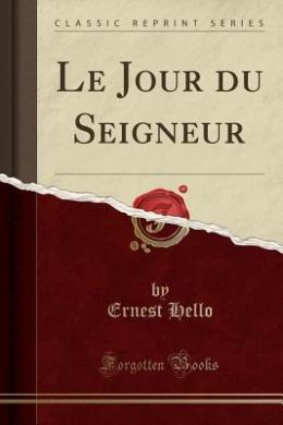Le Jour Du Seigneur (Classic Reprint)