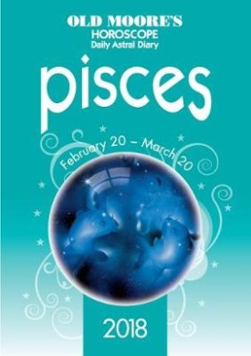 Olde Moore's Horoscope Pisces: 2018 (Olde Moore's Horoscope Daily Astral Diaries)