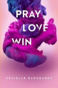 Pray Love Win