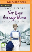 Not Your Average Nurse [Audio]