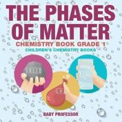 The Phases of Matter - Chemistry Book Grade 1 - Children's Chemistry Books