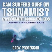 Can Surfers Surf on Tsunamis? Environment Books for Kids - Children's Environment Books