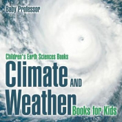 Climate and Weather Books for Kids - Children's Earth Sciences Books