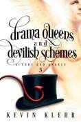 Drama Queens and Devilish Schemes