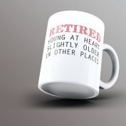 Retired - Young At Heart - Printed Mug. Delivery Is Free