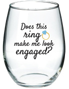 Does This Ring Make Me Look Engaged - Funny Wine Glass 440ml - Unique Engagement Gift, Great Gift for Fiance - Evening Mug