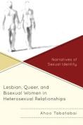 Lesbian, Queer, and Bisexual Women in Heterosexual Relationships