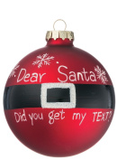 """Sullivans - 7.6cm Red Christmas Tree Ball Ornament Painted with Santas Belt and Snowflakes """"Dear Santa, Did You Get My Text."""""""