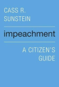 Impeachment: A Citizen's Guide