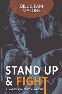 Stand Up and Fight!: A Handbook on Spiritual Warfare