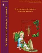 A Irmandade de Jesus Livro de Colorir [POR]