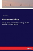 The Mystery of Living